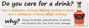 honey for alcohol detoxification, take one spoon before and after