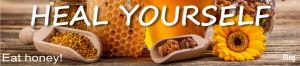 Heal yourself! Eat honey and be healthy!
